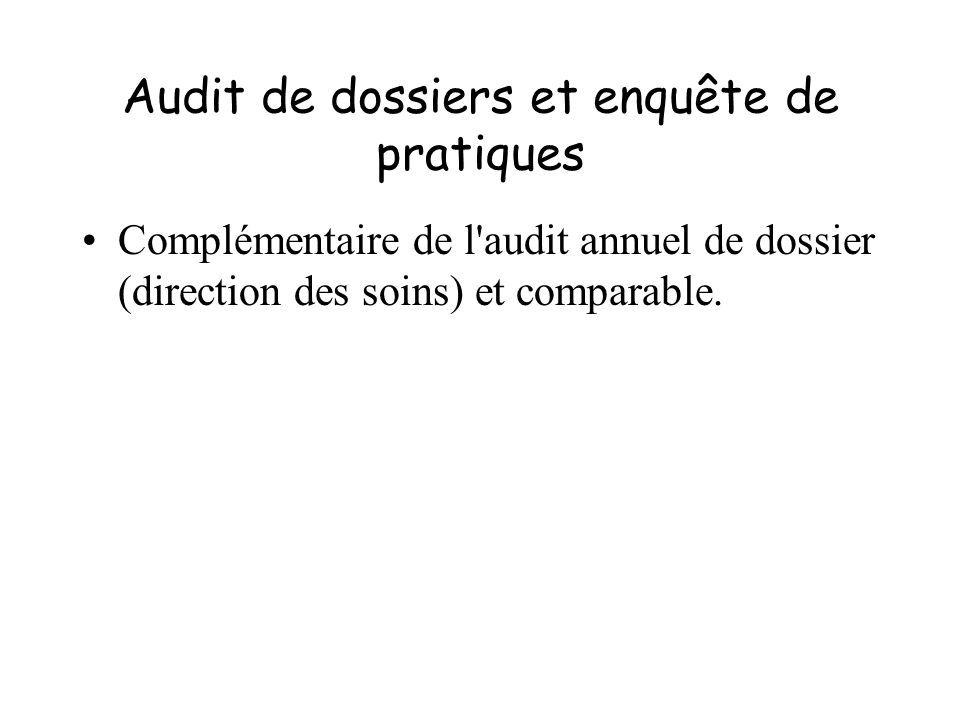 Audit de dossiers et enquête de pratiques