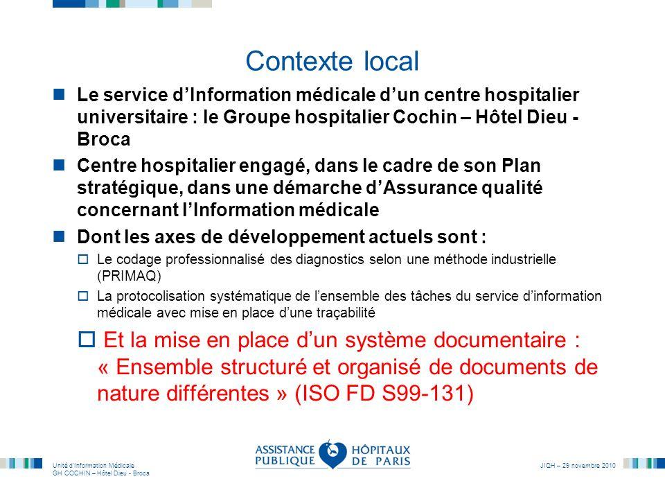 Contexte local Le service d'Information médicale d'un centre hospitalier universitaire : le Groupe hospitalier Cochin – Hôtel Dieu - Broca.