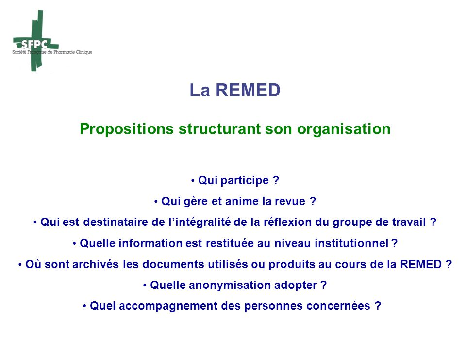 La REMED Propositions structurant son organisation Qui participe