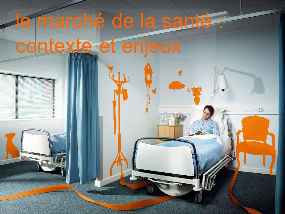le marché de la santé : contexte et enjeux