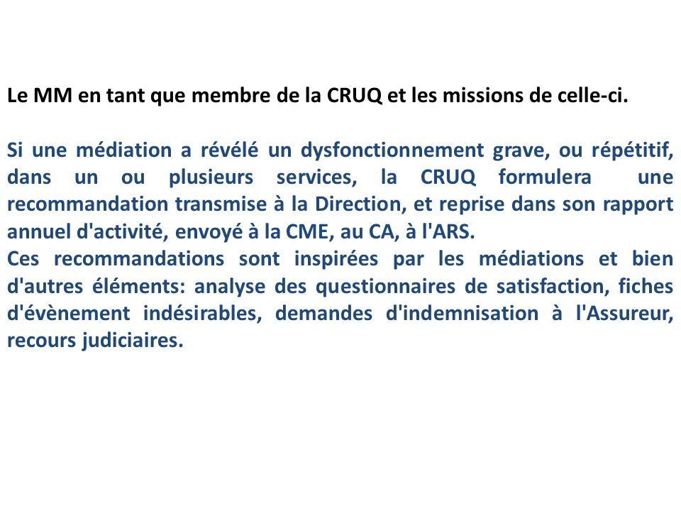 Le MM en tant que membre de la CRUQ et les missions de celle-ci.
