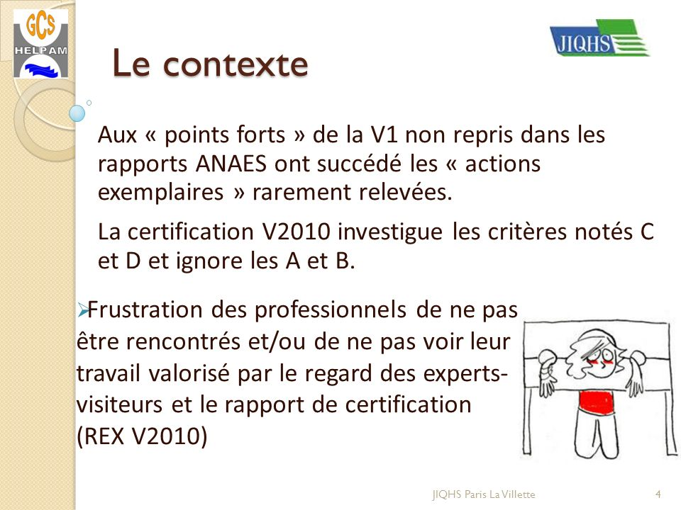 Le contexte Aux « points forts » de la V1 non repris dans les rapports ANAES ont succédé les « actions exemplaires » rarement relevées.