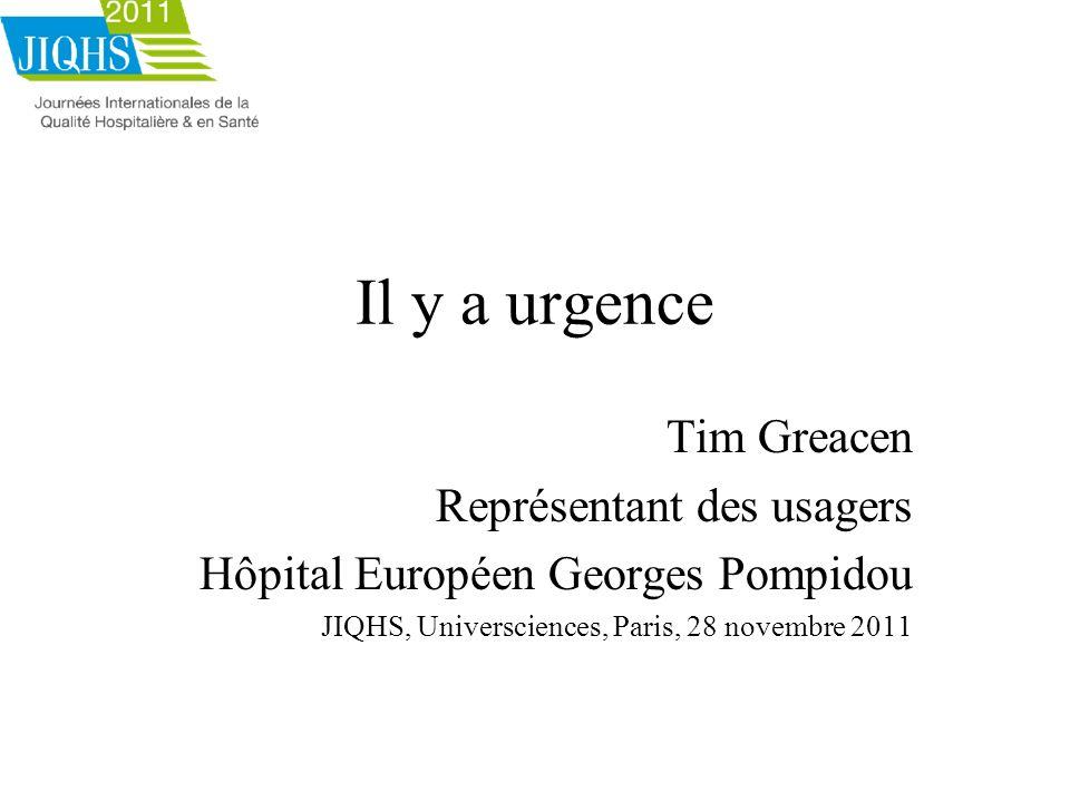 Il y a urgence Tim Greacen Représentant des usagers