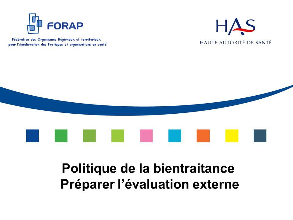 Politique de la bientraitance Préparer l'évaluation externe