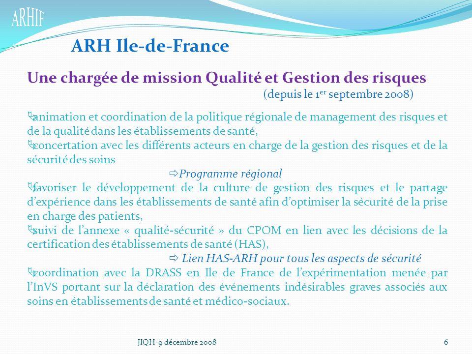ARH Ile-de-France Une chargée de mission Qualité et Gestion des risques. (depuis le 1er septembre 2008)