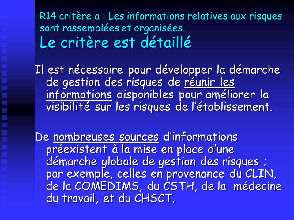 R14 critère a : Les informations relatives aux risques sont rassemblées et organisées. Le critère est détaillé