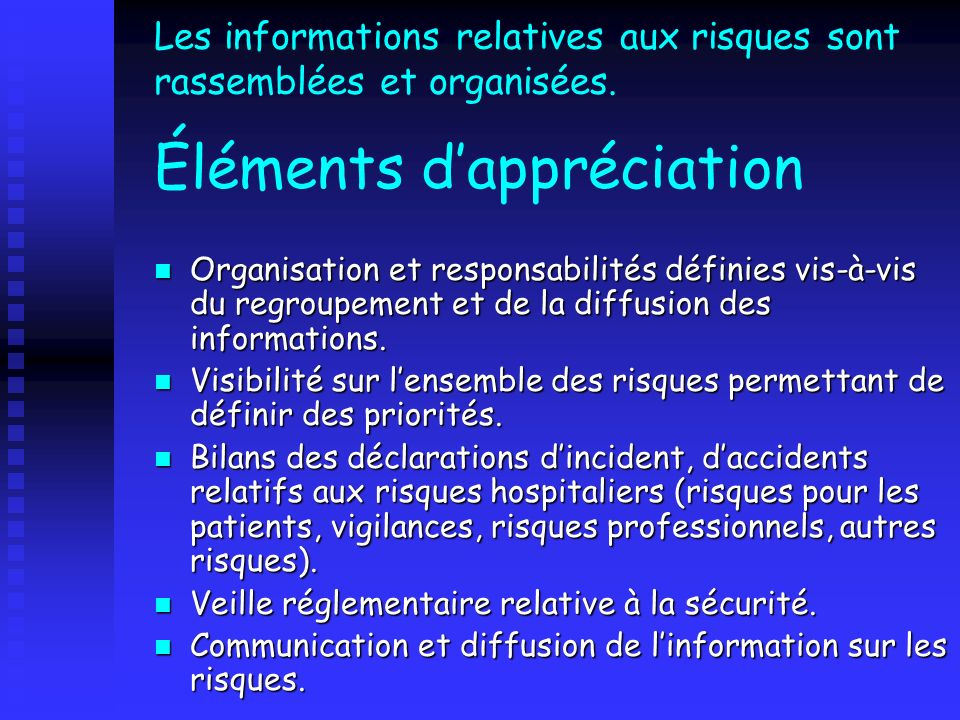 Les informations relatives aux risques sont rassemblées et organisées
