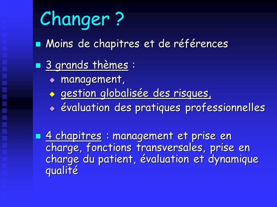 Changer Moins de chapitres et de références 3 grands thèmes :
