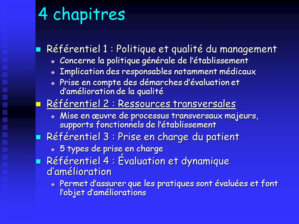 4 chapitres Référentiel 1 : Politique et qualité du management