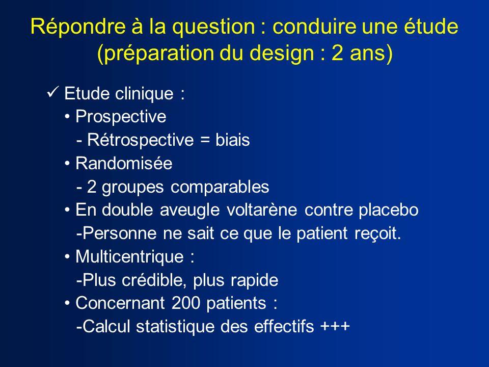 Répondre à la question : conduire une étude (préparation du design : 2 ans)