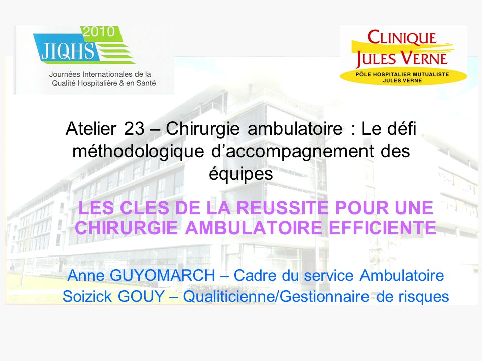 LES CLES DE LA REUSSITE POUR UNE CHIRURGIE AMBULATOIRE EFFICIENTE