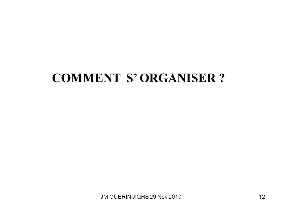 COMMENT S' ORGANISER JM GUERIN JIQHS 29 Nov 2010