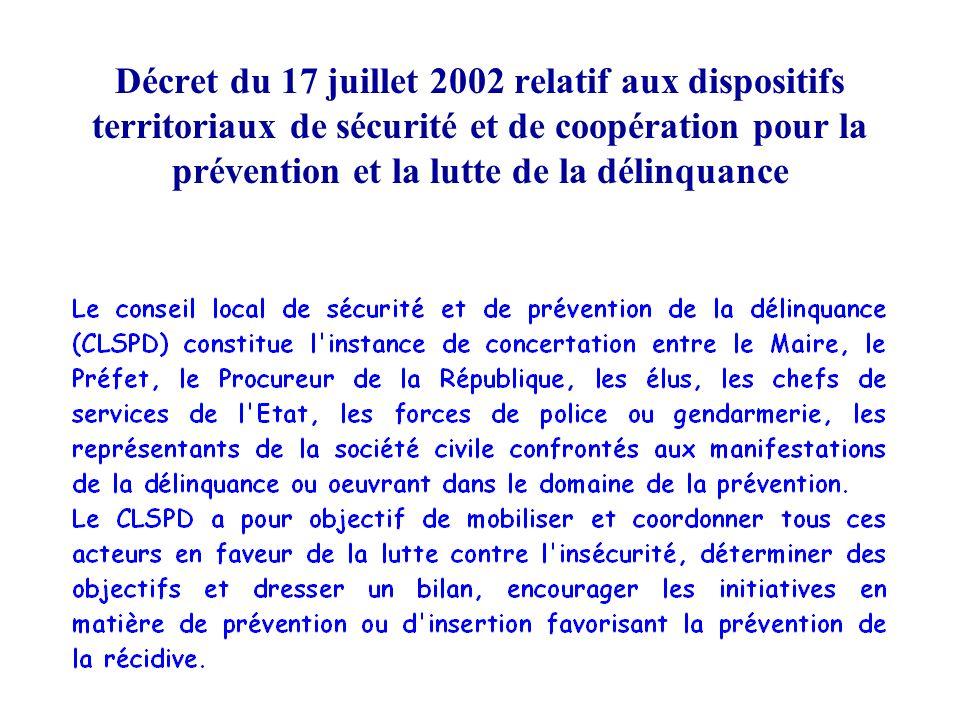 Décret du 17 juillet 2002 relatif aux dispositifs territoriaux de sécurité et de coopération pour la prévention et la lutte de la délinquance