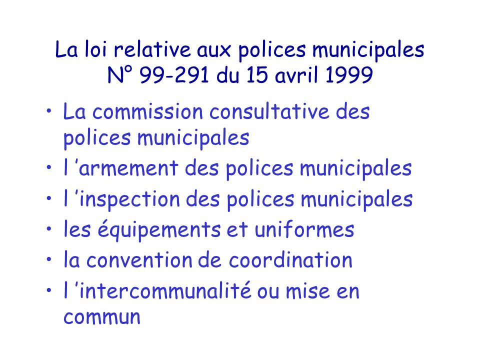 La loi relative aux polices municipales N° 99-291 du 15 avril 1999