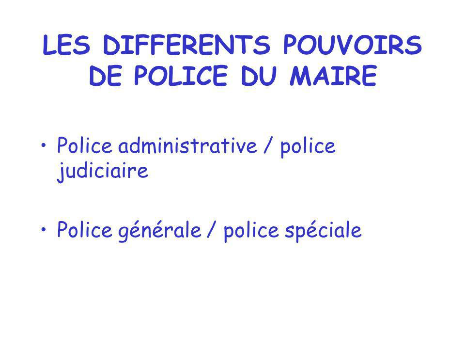 LES DIFFERENTS POUVOIRS DE POLICE DU MAIRE