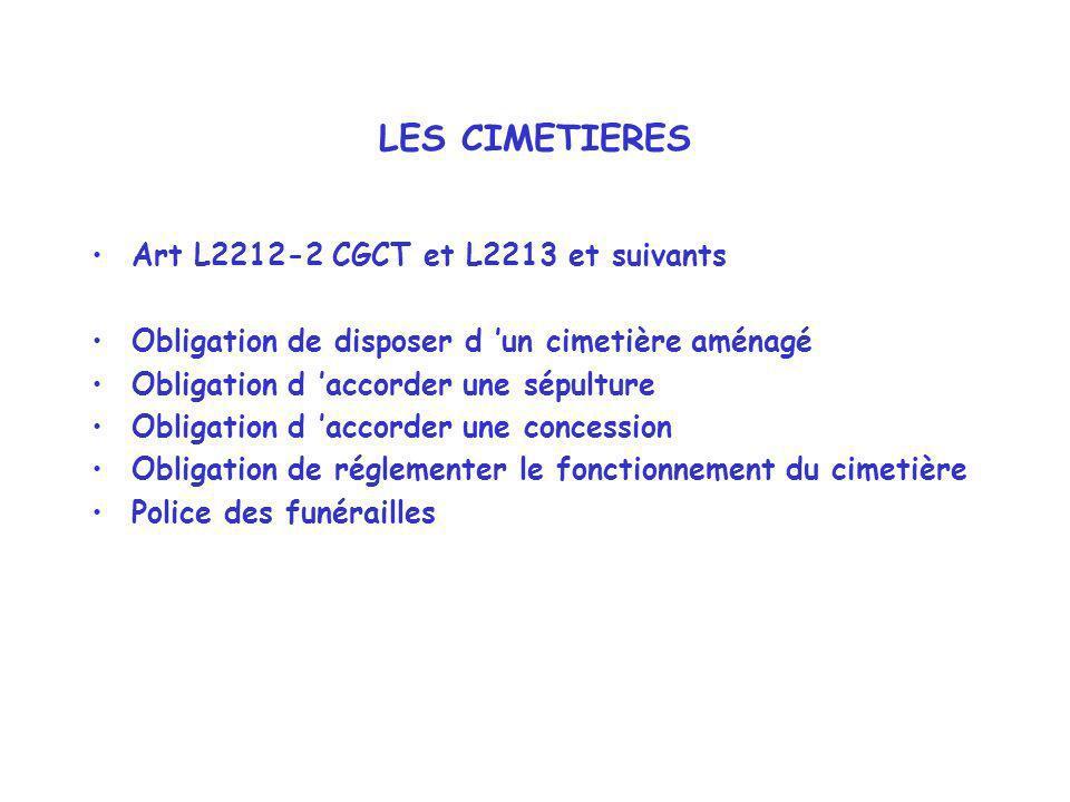 LES CIMETIERES Art L2212-2 CGCT et L2213 et suivants