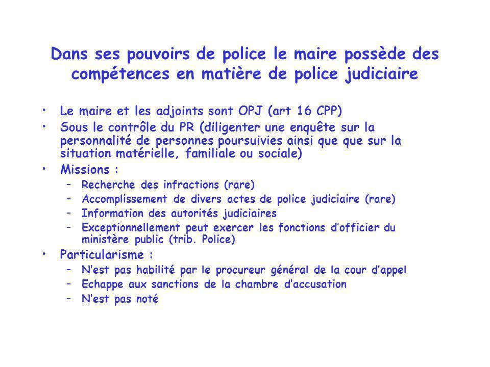 Dans ses pouvoirs de police le maire possède des compétences en matière de police judiciaire