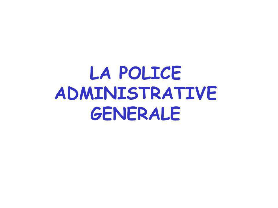 LA POLICE ADMINISTRATIVE GENERALE