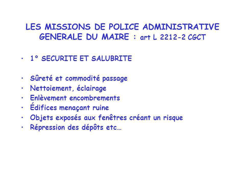 LES MISSIONS DE POLICE ADMINISTRATIVE GENERALE DU MAIRE : art L 2212-2 CGCT