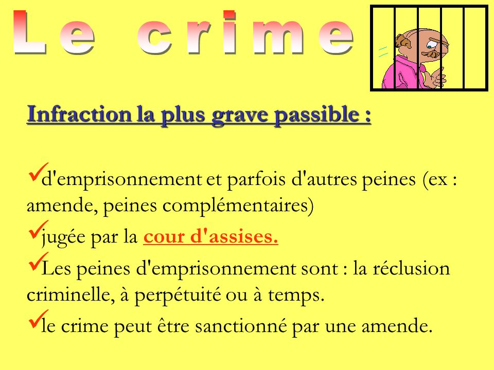 Infraction la plus grave passible :
