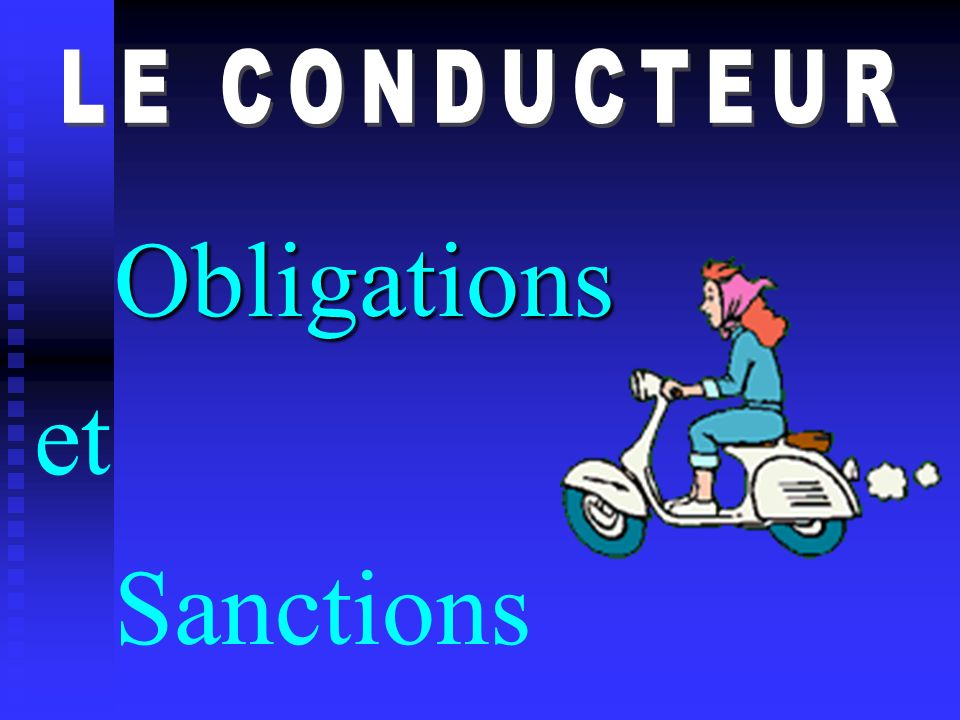LE CONDUCTEUR Obligations et Sanctions