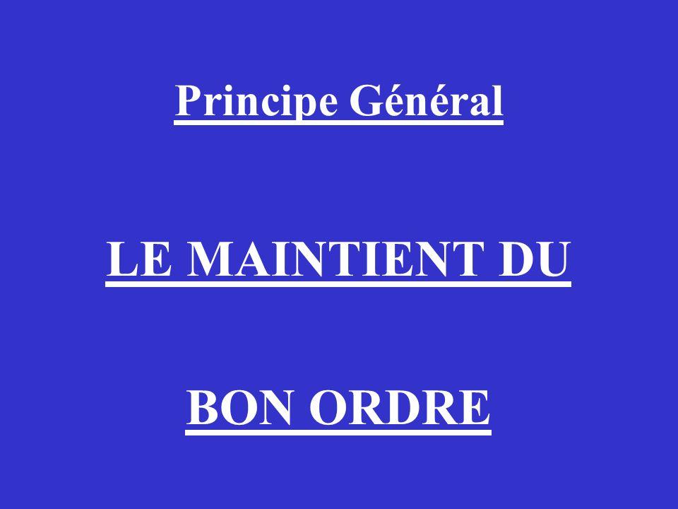 LE MAINTIENT DU BON ORDRE