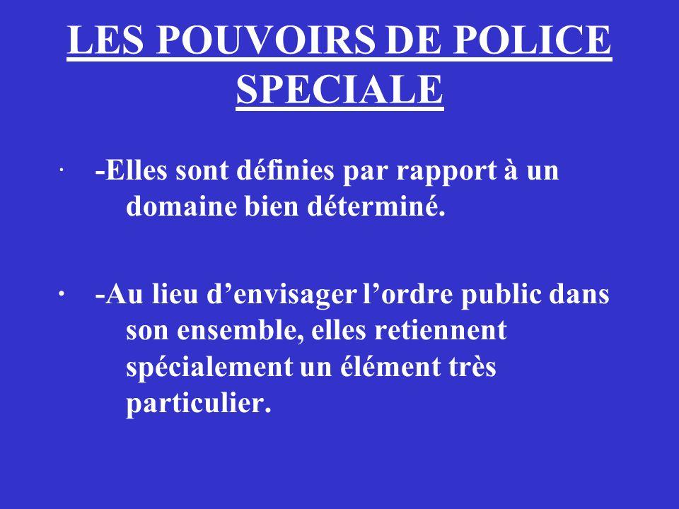LES POUVOIRS DE POLICE SPECIALE