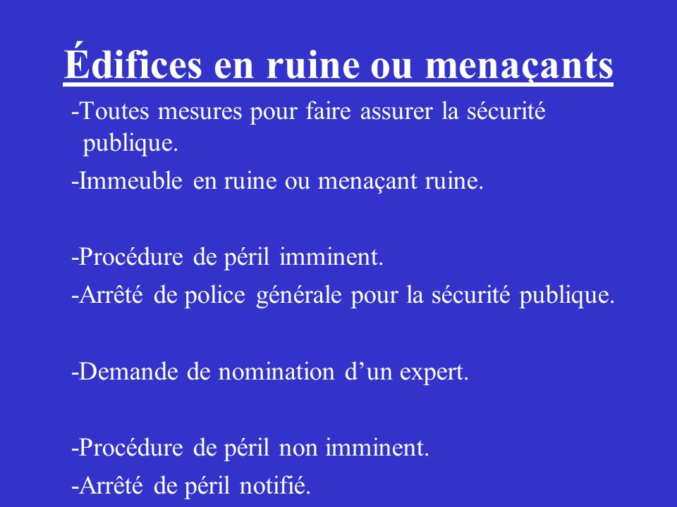 Édifices en ruine ou menaçants