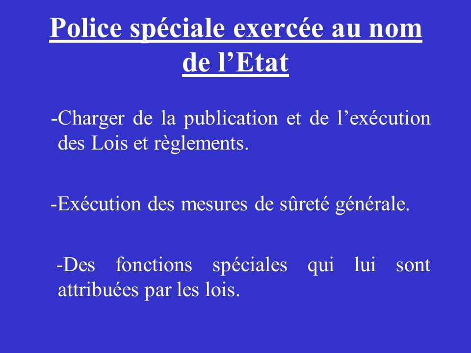 Police spéciale exercée au nom de l'Etat