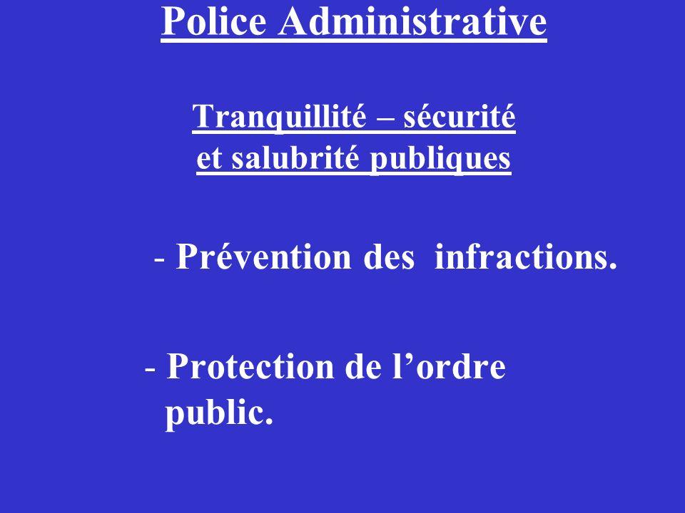 Police Administrative Tranquillité – sécurité et salubrité publiques