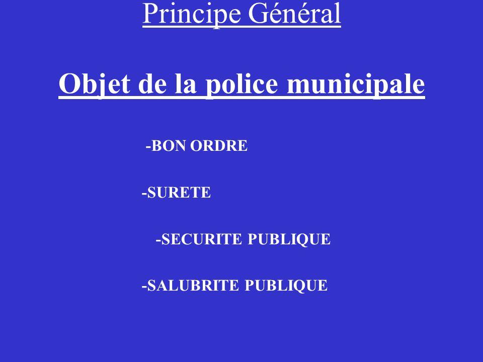 Principe Général Objet de la police municipale