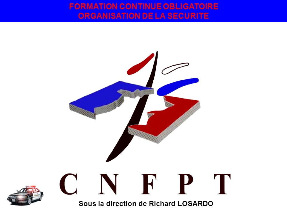 FORMATION CONTINUE OBLIGATOIRE ORGANISATION DE LA SECURITE