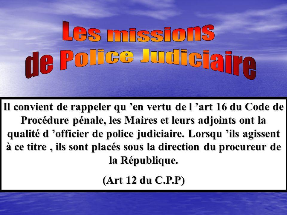 Les missions de Police Judiciaire.