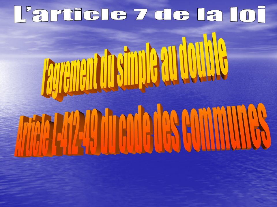 L'article 7 de la loi l agrement du simple au double