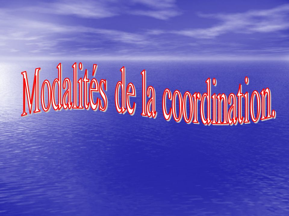 Modalités de la coordination.