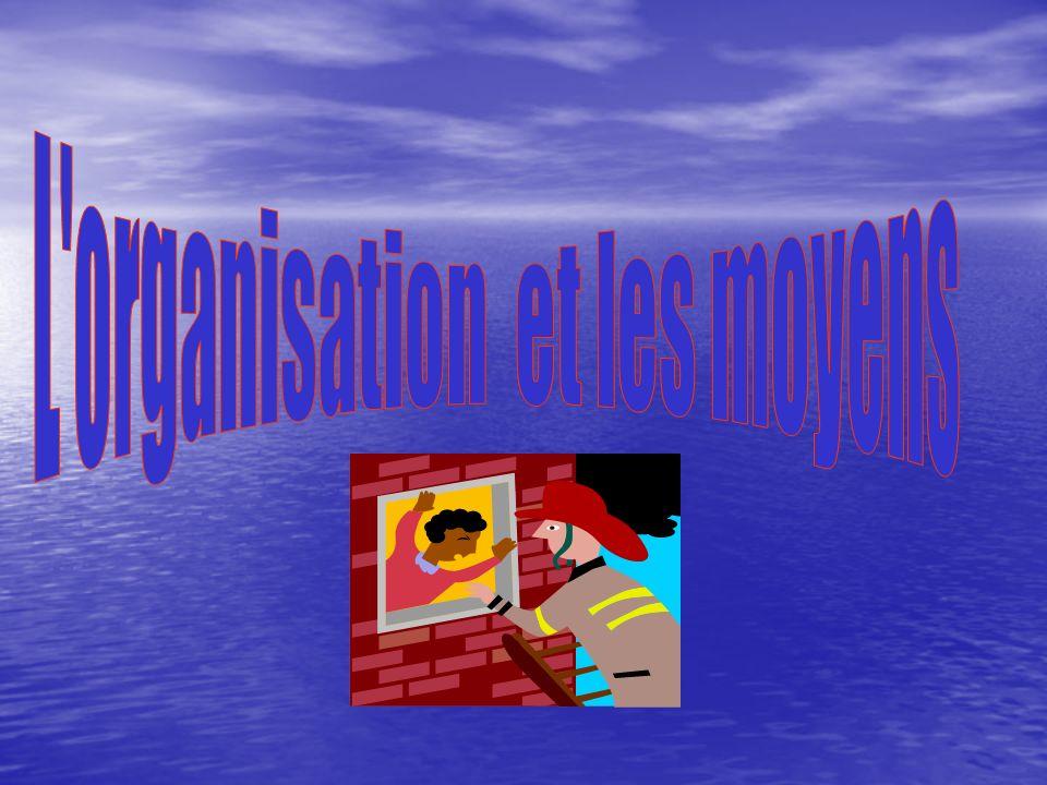 L organisation et les moyens