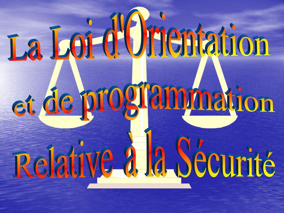 La Loi d Orientation et de programmation Relative à la Sécurité