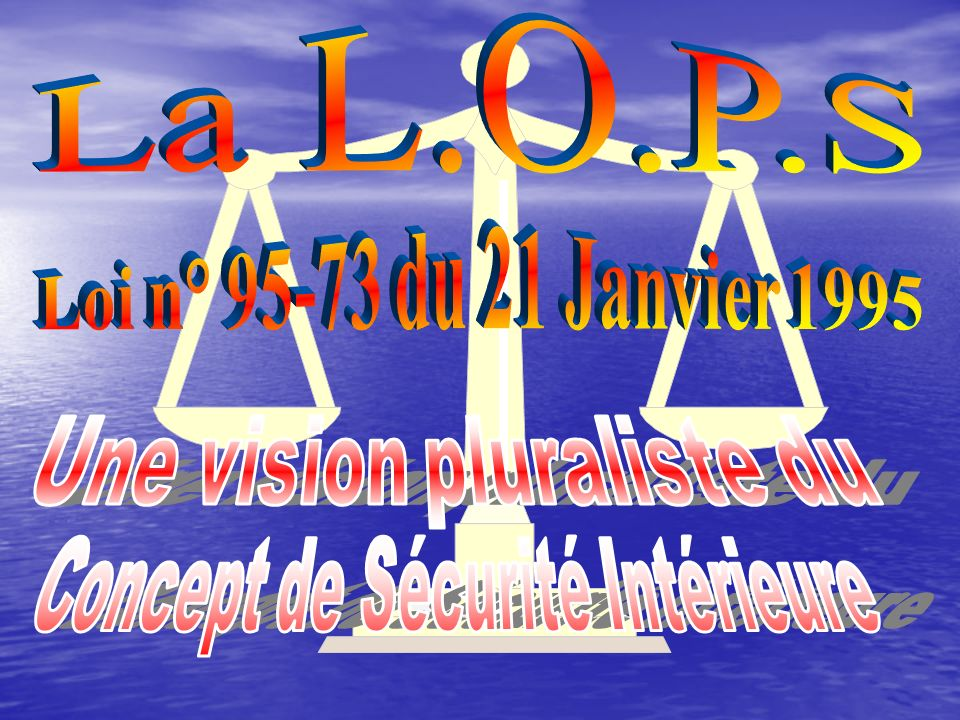 La L.O.P.S Loi n° 95-73 du 21 Janvier 1995 Une vision pluraliste du