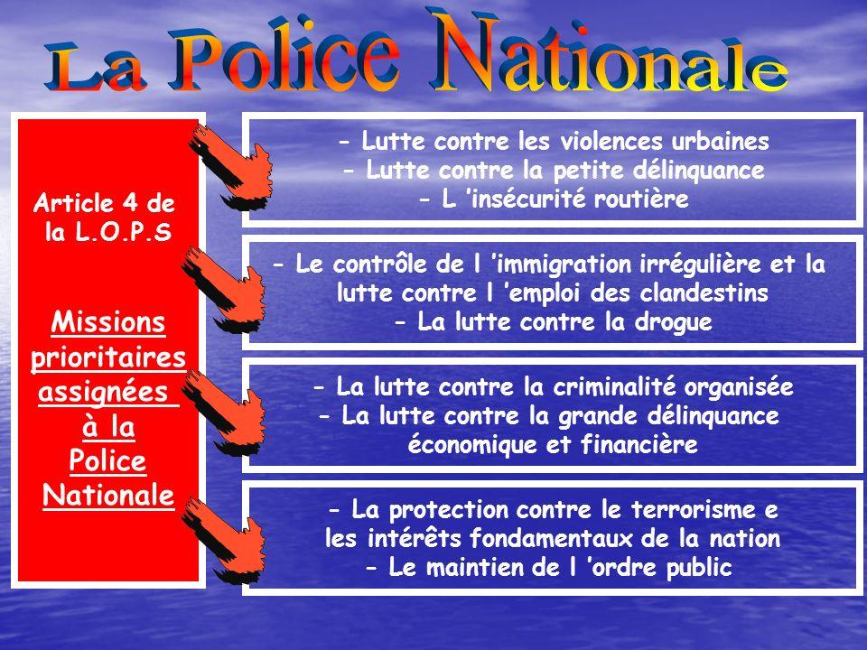 La Police Nationale Missions prioritaires assignées à la Police