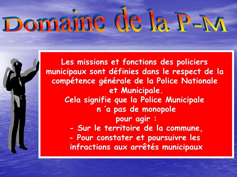 Domaine de la P-M Les missions et fonctions des policiers