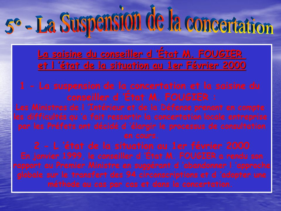 5° - La Suspension de la concertation
