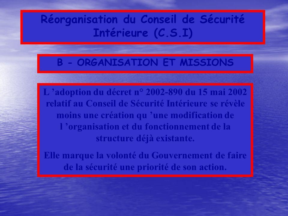 Réorganisation du Conseil de Sécurité Intérieure (C.S.I)