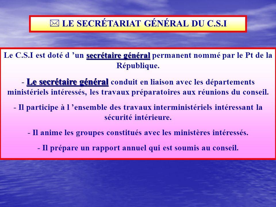  LE SECRÉTARIAT GÉNÉRAL DU C.S.I