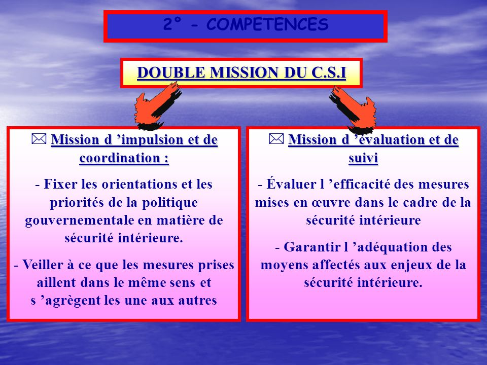 2° - COMPETENCES DOUBLE MISSION DU C.S.I