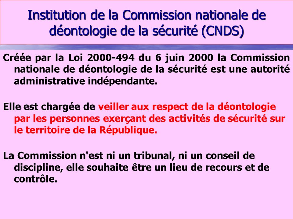 Institution de la Commission nationale de déontologie de la sécurité (CNDS)