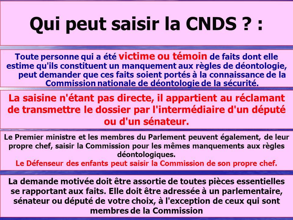 Qui peut saisir la CNDS :
