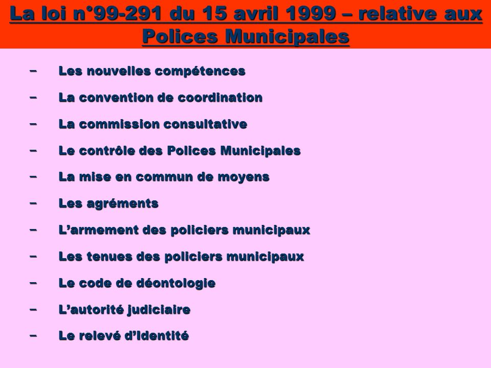 La loi n°99-291 du 15 avril 1999 – relative aux Polices Municipales
