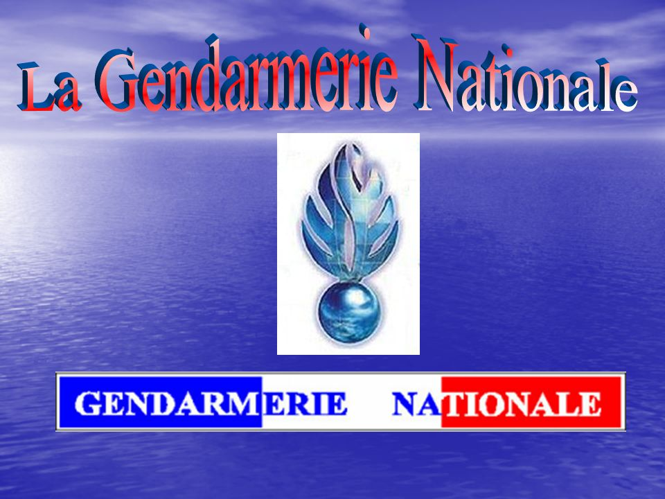 La Gendarmerie Nationale