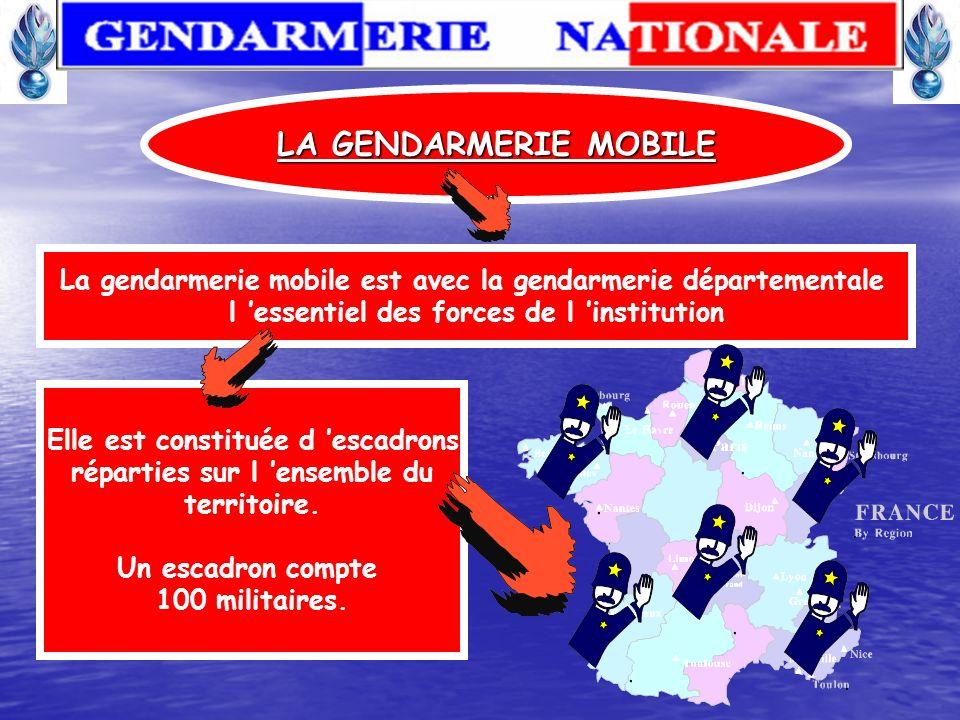 LA GENDARMERIE MOBILE La gendarmerie mobile est avec la gendarmerie départementale. l 'essentiel des forces de l 'institution.