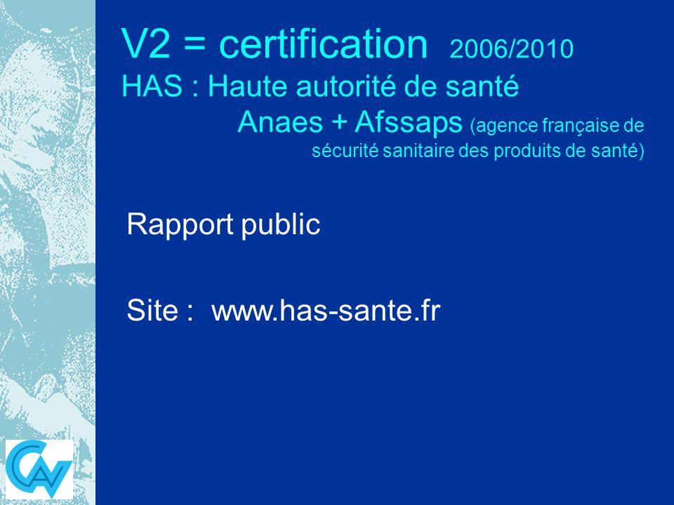 V2 = certification 2006/2010 HAS : Haute autorité de santé